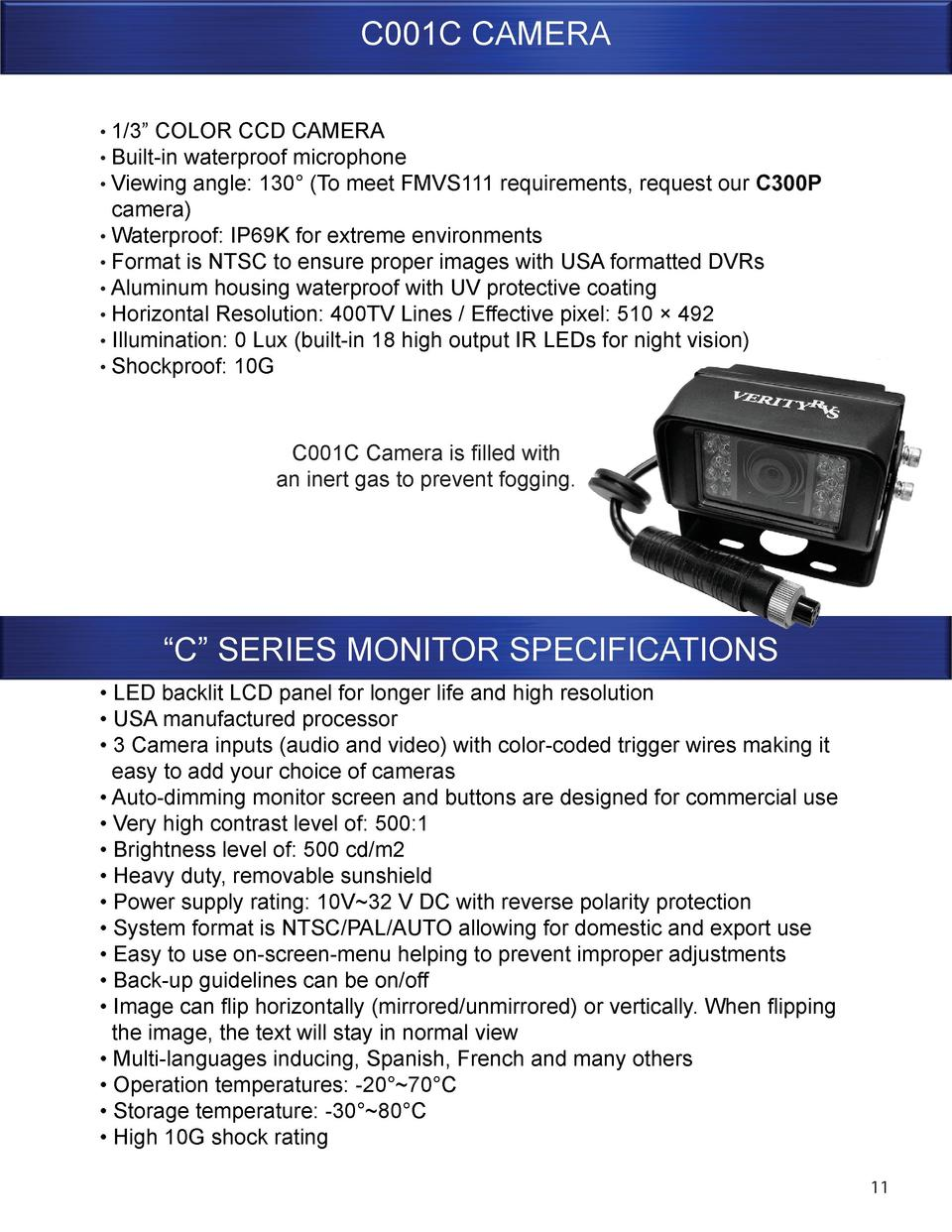 C001C CAMERA     1 3    COLOR CCD CAMERA     Built-in waterproof microphone     Viewing angle  130    To meet FMVS111 requ...