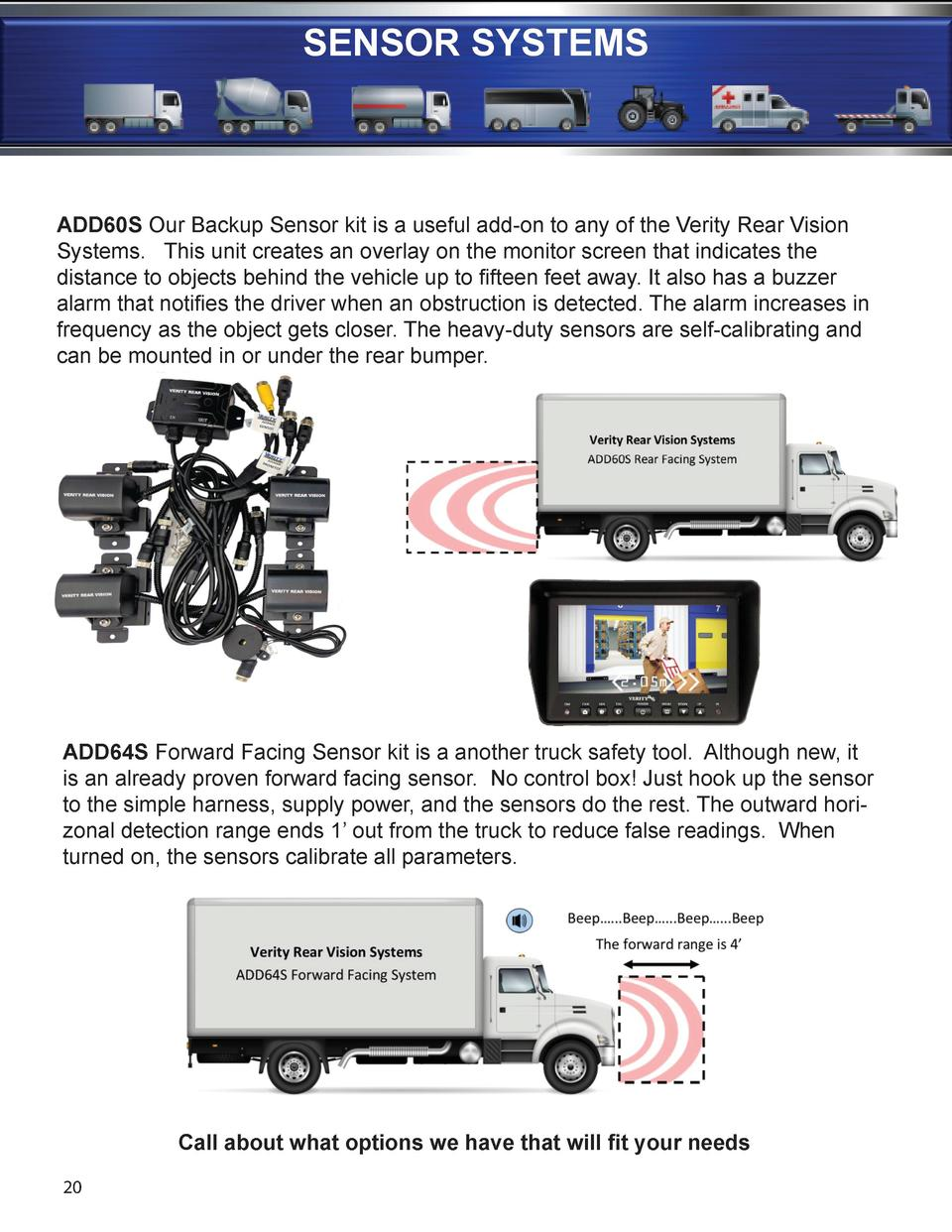 SENSOR SYSTEMS  ADD60S Our Backup Sensor kit is a useful add-on to any of the Verity Rear Vision Systems. This unit create...